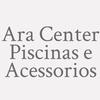 Ara Center Piscinas e Acessorios