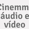 Cinemma áudio E Vídeo
