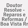 Doutor Resolve - Reparos E Reformas / Boa Vista Rr