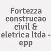 Fortezza Construcao Civil & Eletrica Ltda - Epp