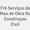 Frb Serviços De Mao De Obra Na Construçao Civil