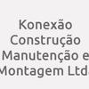 Konexão Construção Manutenção E Montagem Ltda.