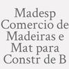 Madesp Comercio de Madeiras e Mat para Constr de B