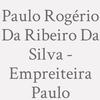 Paulo Rogério Ribeiro da Silva - Empreiteira Paulo