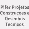 Pifer Projetos Construcoes e Desenhos Tecnicos
