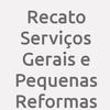 Recato Serviços Gerais E Pequenas Reformas