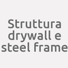 Struttura Drywall E Steel Frame